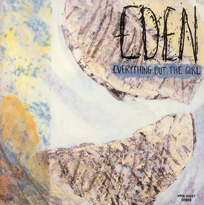 EVERYTHING BUT THE GIRL : Eden