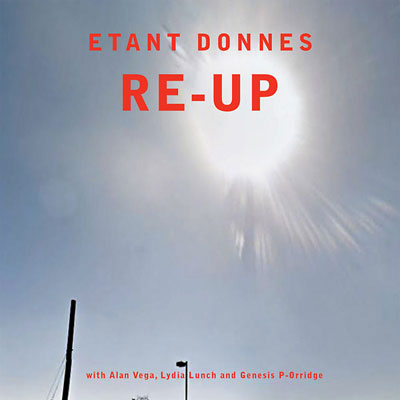 ETANT DONNES : Re-Up