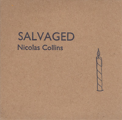 NICOLAS COLLINS : Salvaged