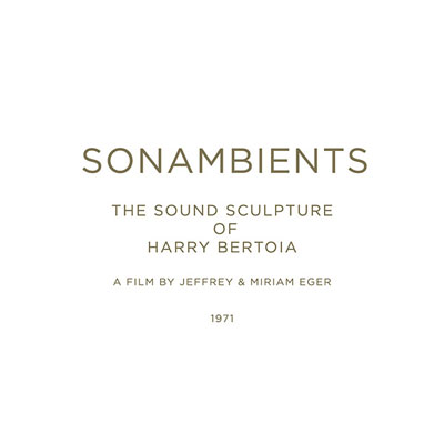 HARRY BERTOIA : Sonambients - The Sound Sculpture Of Harry Bertoia