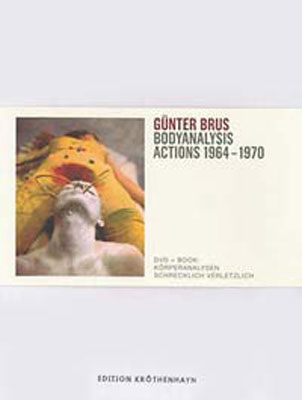 GUNTER BRUS : Bodyanalysis - Actions 1964-1970