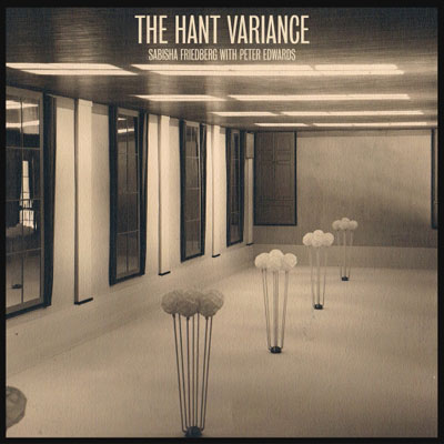 SABISHA FRIEDBERG WITH PETER EDWARDS : The Hant Variance