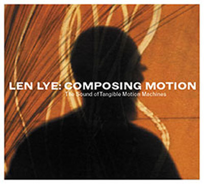 LEN LYE : Composing motion - The Sound of Tangible Motion Sculpture