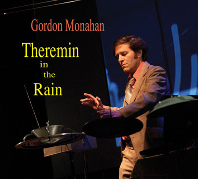 GORDON MONAHAN : Theremin In The Rain