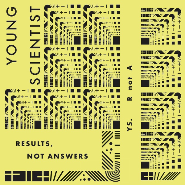 YOUNG SCIENTIST : Results, Not Answers