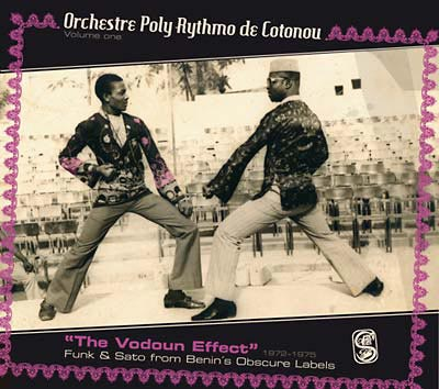 ORCHESTRE POLY-RYTHMO DE COTONOU : Volume One -- The Vodoun Effect