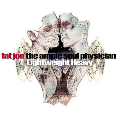 FAT JON THE AMPLE SOUL PHYSICIAN : Lightweight Heavy