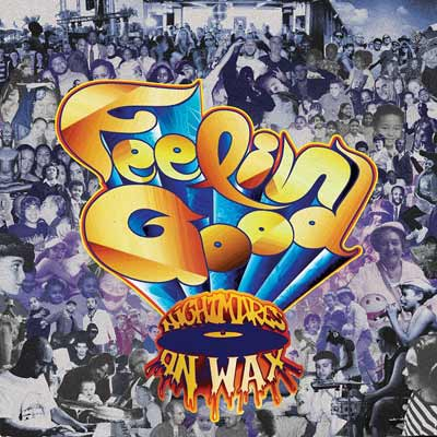 NIGHTMARES ON WAX : Feelin' Good