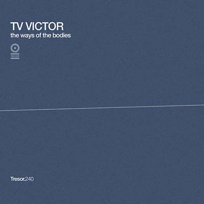 TV VICTOR : The Ways Of The Bodies/Timeless Deceleration