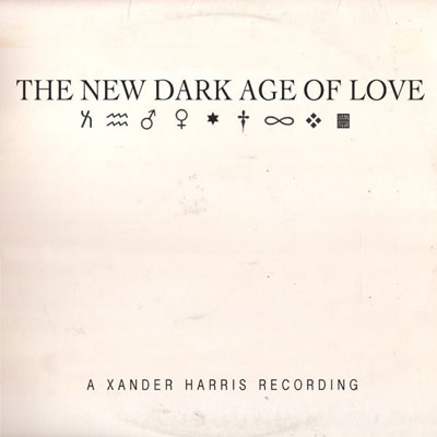 XANDER HARRIS : The New Dark Age Of Love