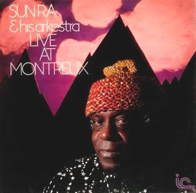 SUN RA & HID ARKESTRA : Live At Montreux