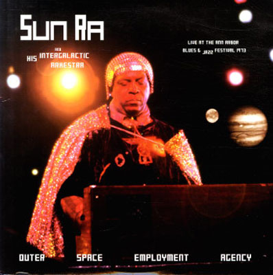 SUN RA AND HIS INTERGALACTIC ARKESTRA : Outer Space Employment Agency