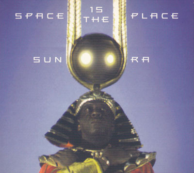 SUN RA : Space Is The Place