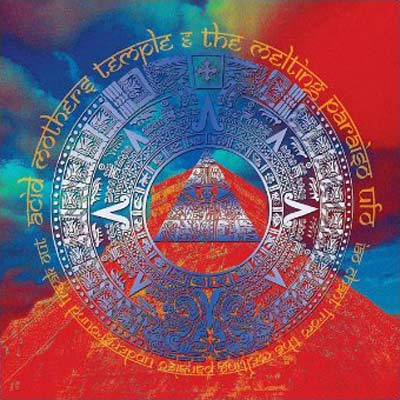 ACID MOTHERS TEMPLE & THE MELTING PARAISO U.F.O. : IAO Chant From The Melting Paraiso Underground Freak Out