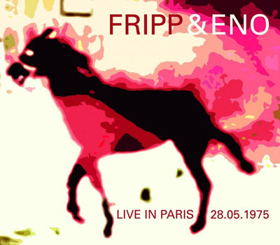 FRIPP & ENO : Live In Paris 28.05.1975