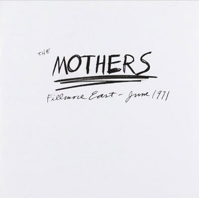 THE MOTHERS : Fillmore East - June 1971