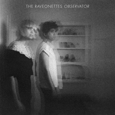 THE RAVEONETTES : Observator