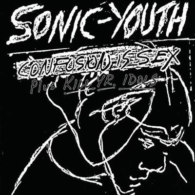 SONIC YOUTH : Confusion Is Sex