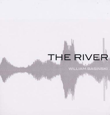 WILLIAM BASINSKI : The River