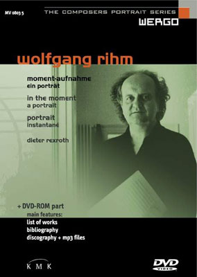 WOLFGANG RIHM : In The Moment - A Portrait