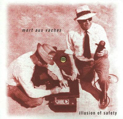 ILLUSION OF SAFETY : Mort Aux Vaches