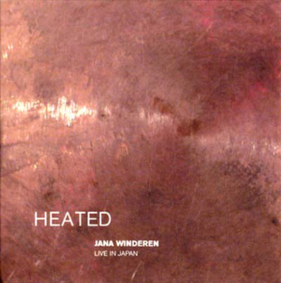 JANA WINDEREN : Heated: Live In Japan