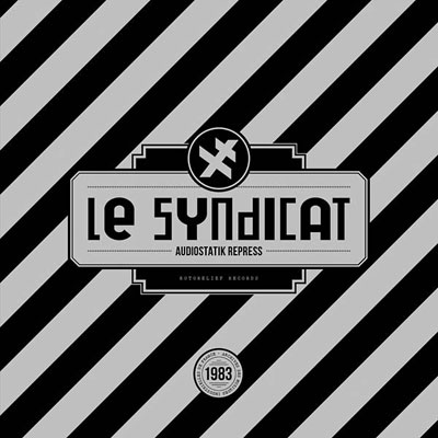 LE SYNDICAT : Audiostatik Repress
