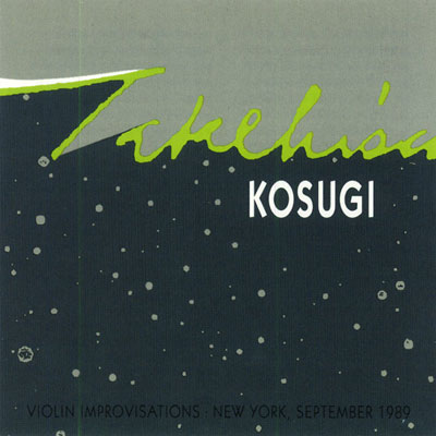 TAKEHISA KOSUGI : Violin Improvisations