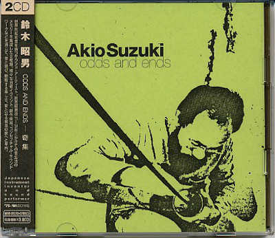 AKIO SUZUKI : Odds And Ends