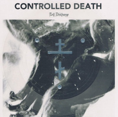 CONTROLLED DEATH : Evil Discharge