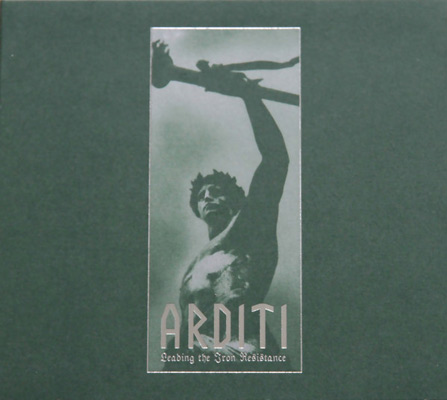 ARDITI : Leading The Iron Resistance