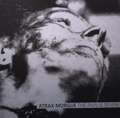 ATRAX MORGUE : The Pain Is Severe