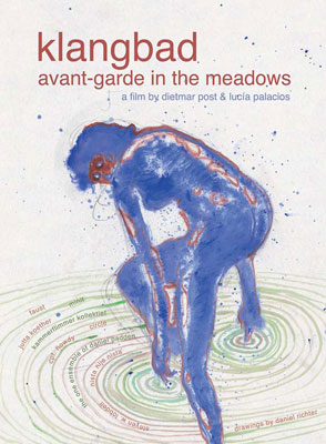 DIETMAR POST & LUCIA PALACIOS : Klangbad: Avant-Garde in the Meadows